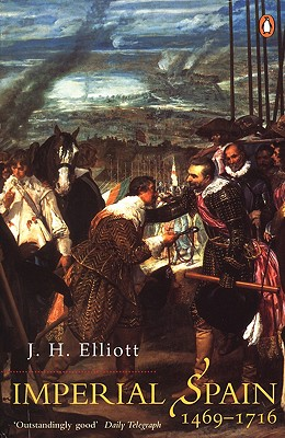 Imperial Spain 1469-1716 By Elliott, J. H.
