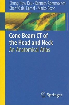 Cone Beam Ct of the Head and Neck By Kau, How Chung